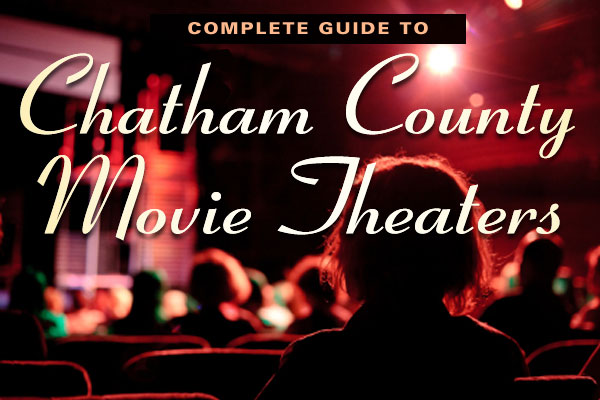 complete guide to chatham county movie theaters julie